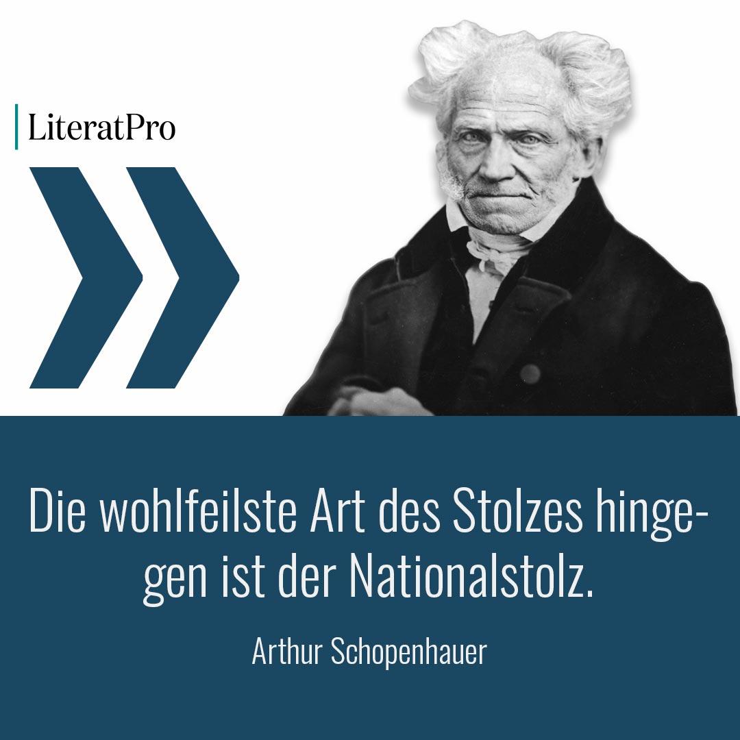 Bild zeigt Schopenhauer und Aphorismus Die wohlfeilste Art des Stolzes hingegen ist der Nationalstolz.