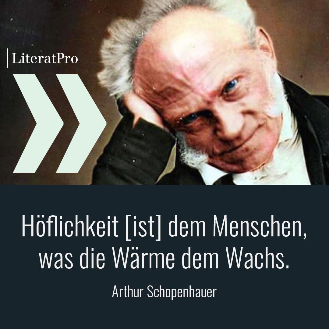 Bild zeigt Schopenhauer und Aphorismus Höflichkeit ist dem Menschen, was die Wärme dem Wachs.
