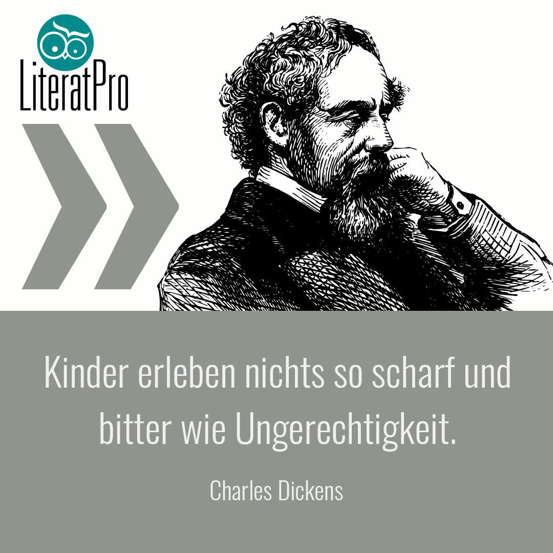 Bild zeigt Zitat von Charles Dickens Kinder erleben nichts so scharf und bitter wie Ungerechtigkeit.