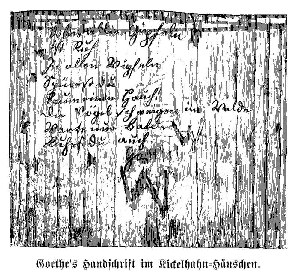 Bild zeigt Goethe's Handschrift im Kickelhahn-Häuschen Über allen Gipfeln Ist Ruh', In allen Wipfeln Spürest Du Kaum einen Hauch; Die Vögelein schweigen im Walde. Warte nur! Balde Ruhest du auch.