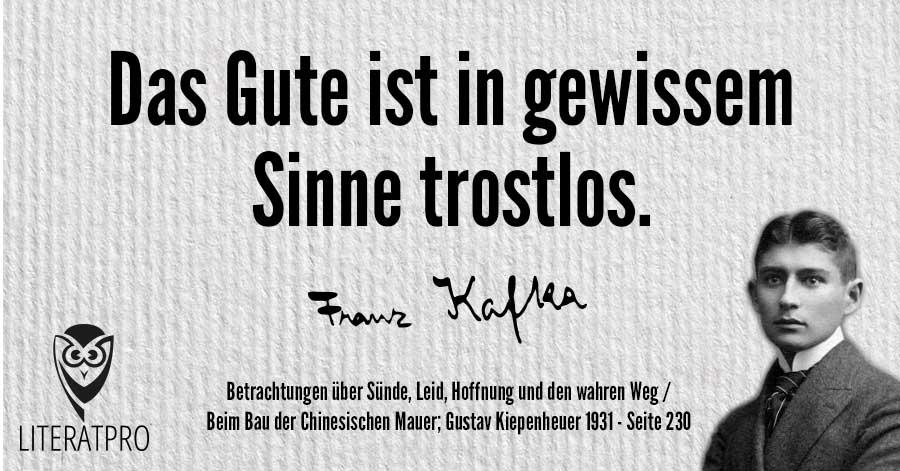 Bild zeigt Franz Kafka und Aphorismus - Das Gute ist in gewissem Sinne trostlos.