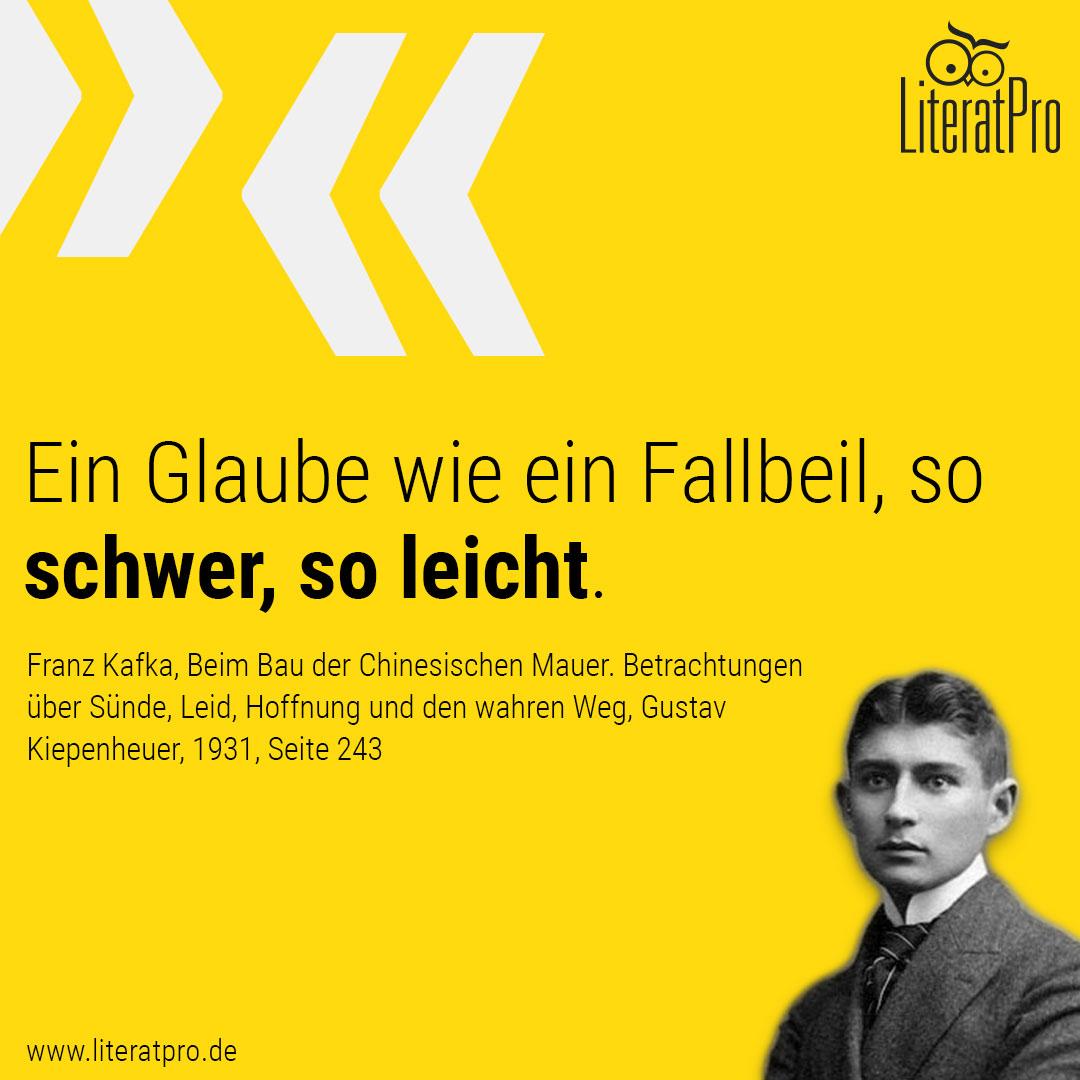 Bild zeigt Franz Kafka und Zitat Ein Glaube wie ein Fallbeil, so schwer, so leicht