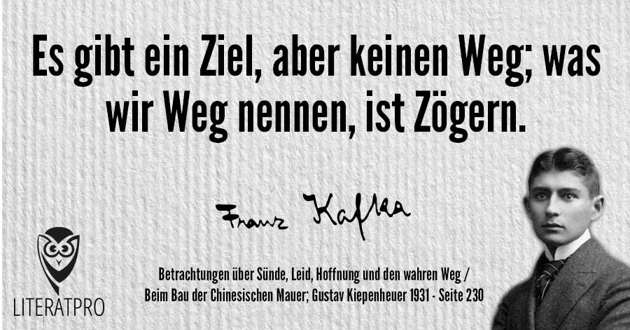 Bild von Franz Kafka und Aphorismus - Es gibt ein Ziel, aber keinen Weg