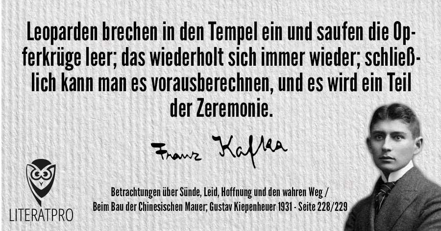 Bild von Franz Kafka und Aphorismus - Leoparden brechen in den Tempel ein und saufen die Opferkrüge leer