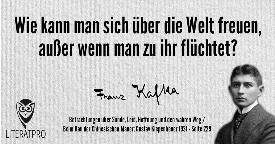 Bild von Franz Kafka und Aphorismus - Wie kann man sich über die Welt freuen, außer wenn man zu ihr flüchtet?