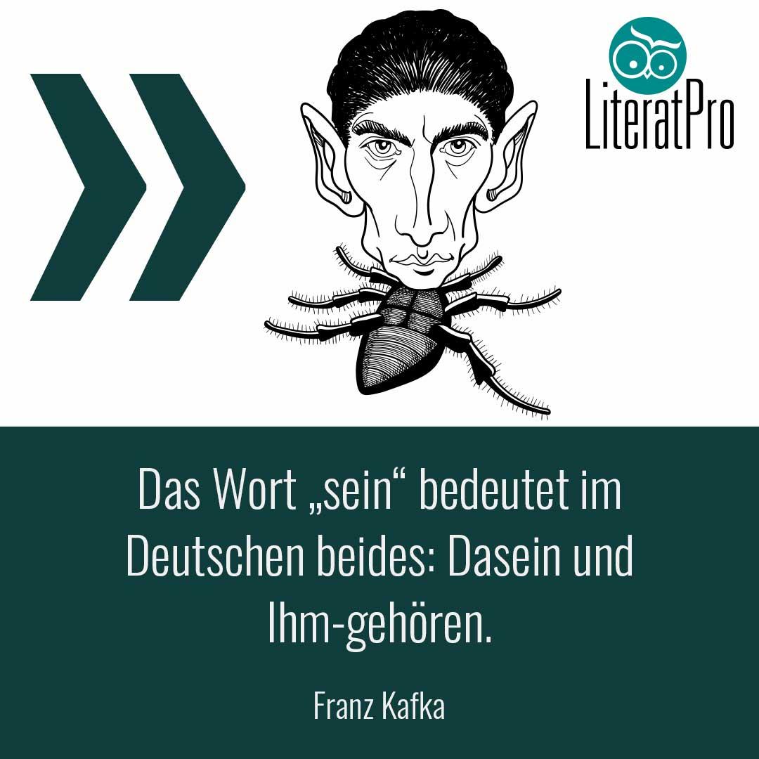"""Bild zeigt Aphroismus und Franz Kafka - Das Wort """"sein"""" bedeutet im Deutschen beides: Dasein und Ihm-gehören."""