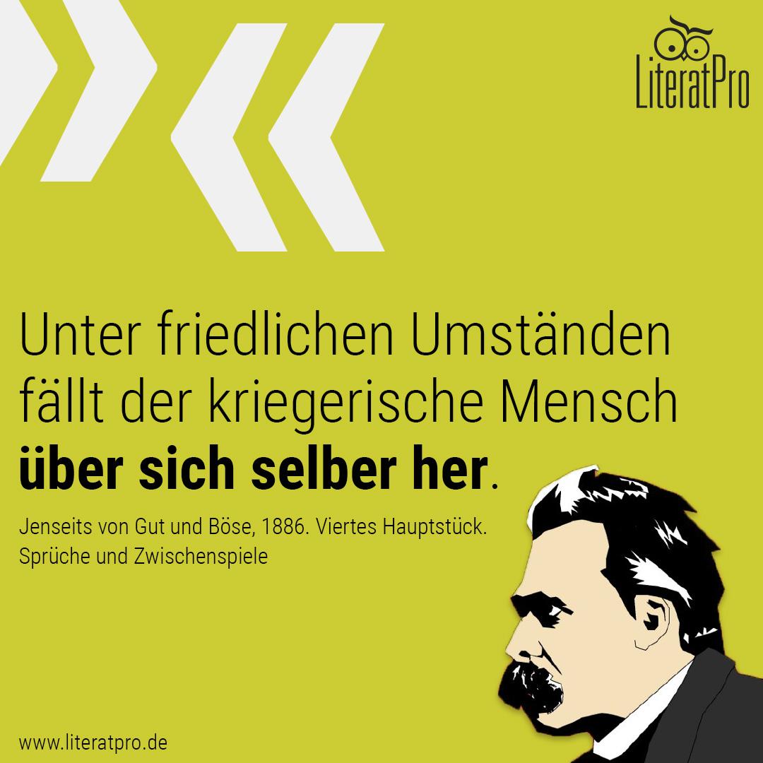 Bild von Nietzsche mit Zitat Unter friedlichen Umständen fällt der kriegerische Mensch über sich selber her.