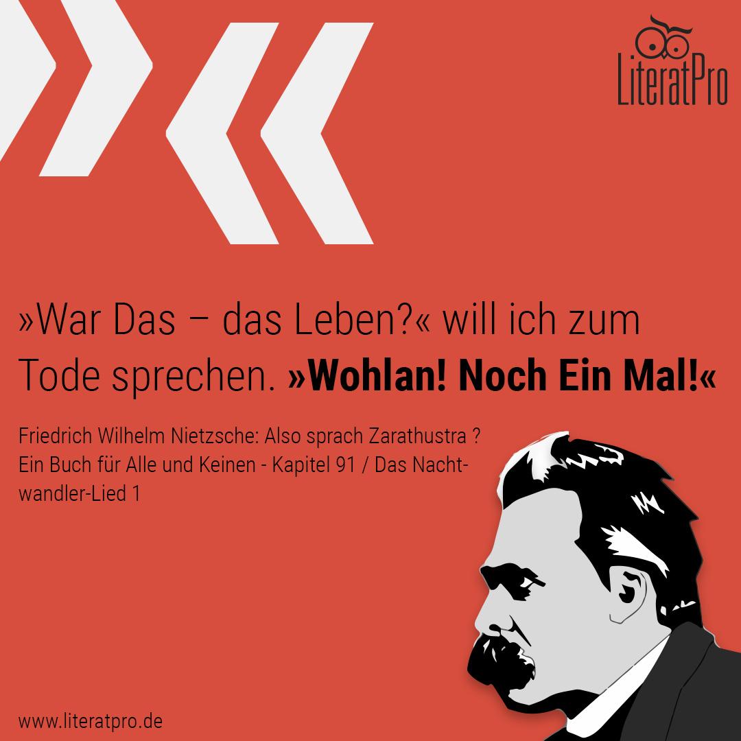Bild von Nietzsche mit Zitat »War Das – das Leben?« will ich zum Tode sprechen. »Wohlan! Noch Ein Mal!«
