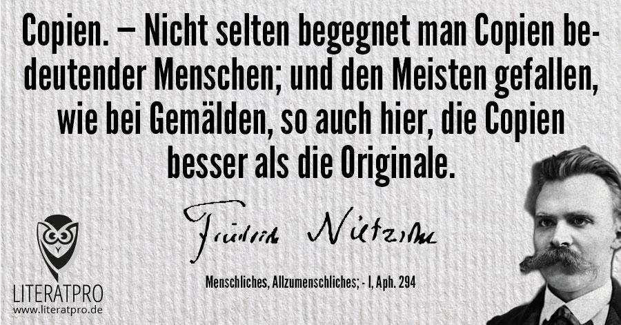 Bild von Friedrich Nietzsche und Zitat - Nicht selten begegnet man Copien bedeutender Menschen