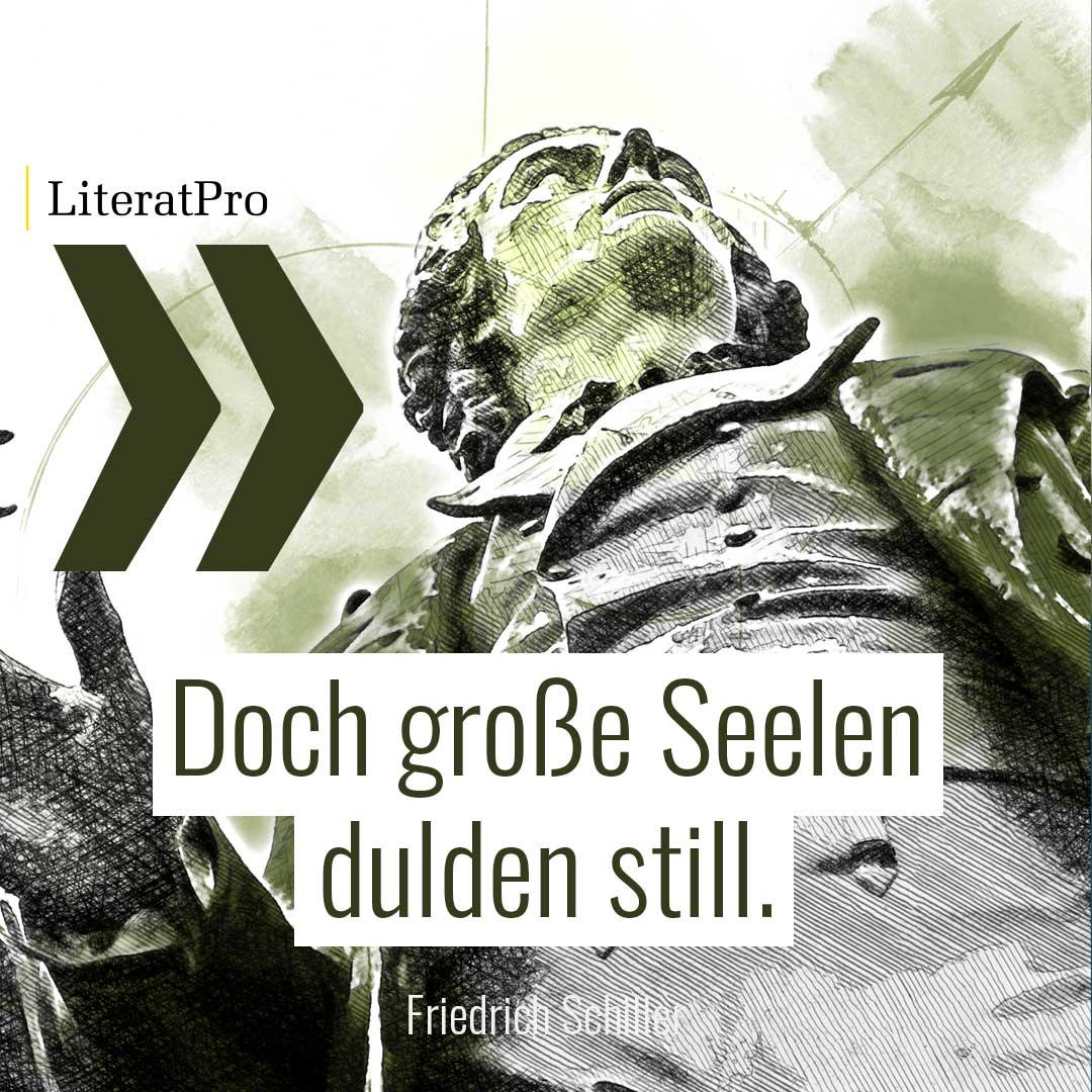 Bild zeigt Schiller und Zitat Doch große Seelen dulden still