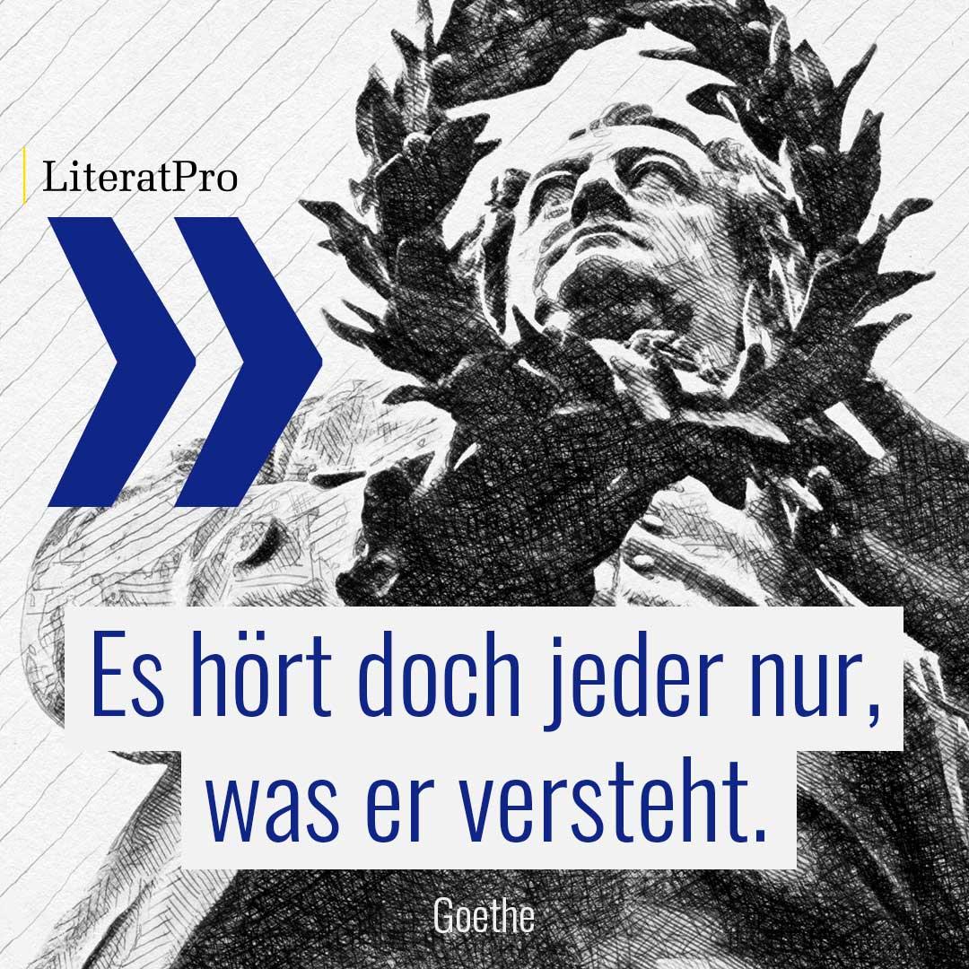 Goethe und Zitat Es hört doch jeder nur, was er versteht