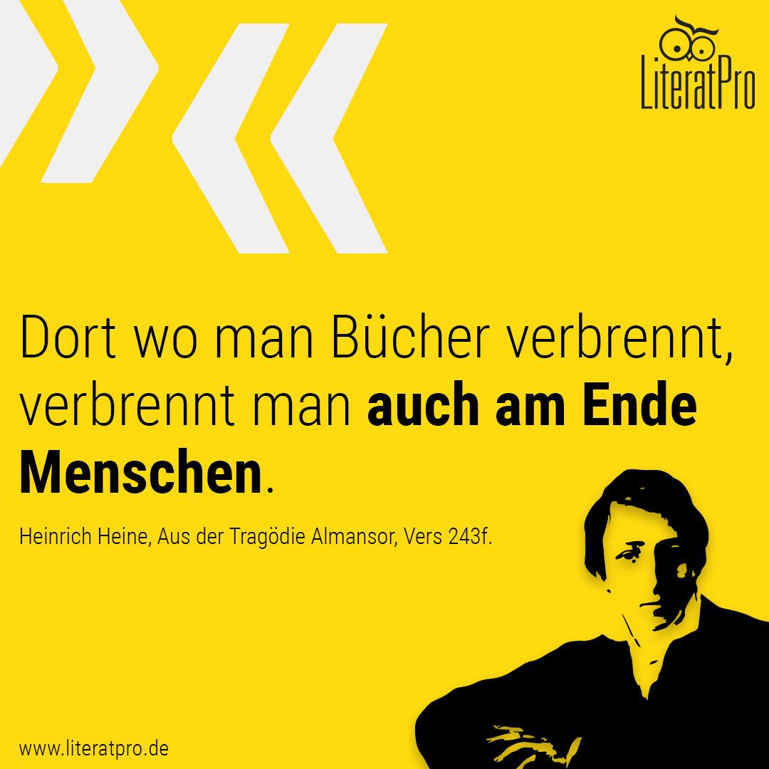 Bild von Heinrich Heine und Zitat Dort wo man Bücher verbrennt, verbrennt man auch am Ende Menschen.