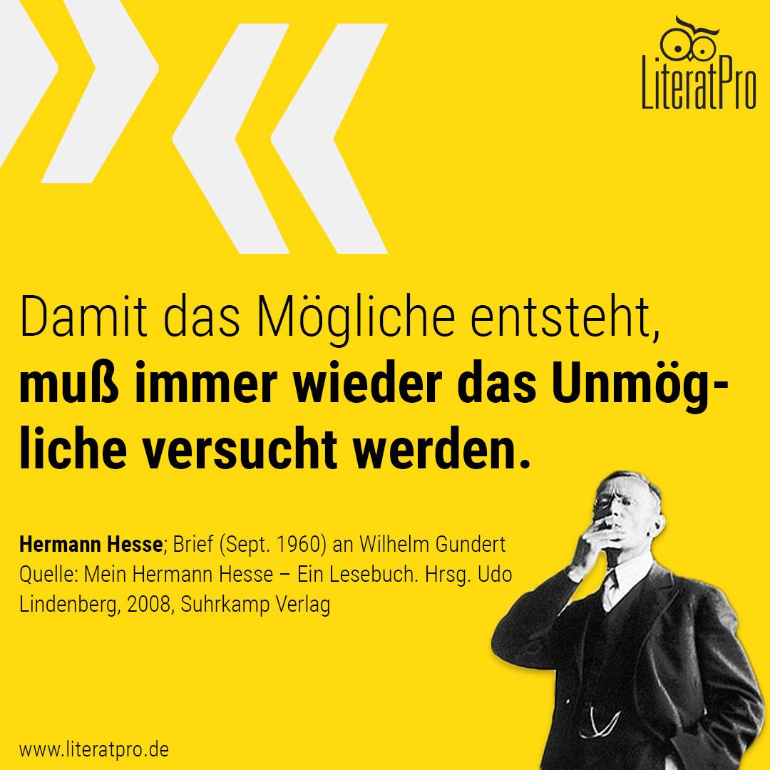 Bild von Hermann Hesse mit Zitat Damit das Mögliche entsteht, muß immer wieder das Unmögliche versucht werden.