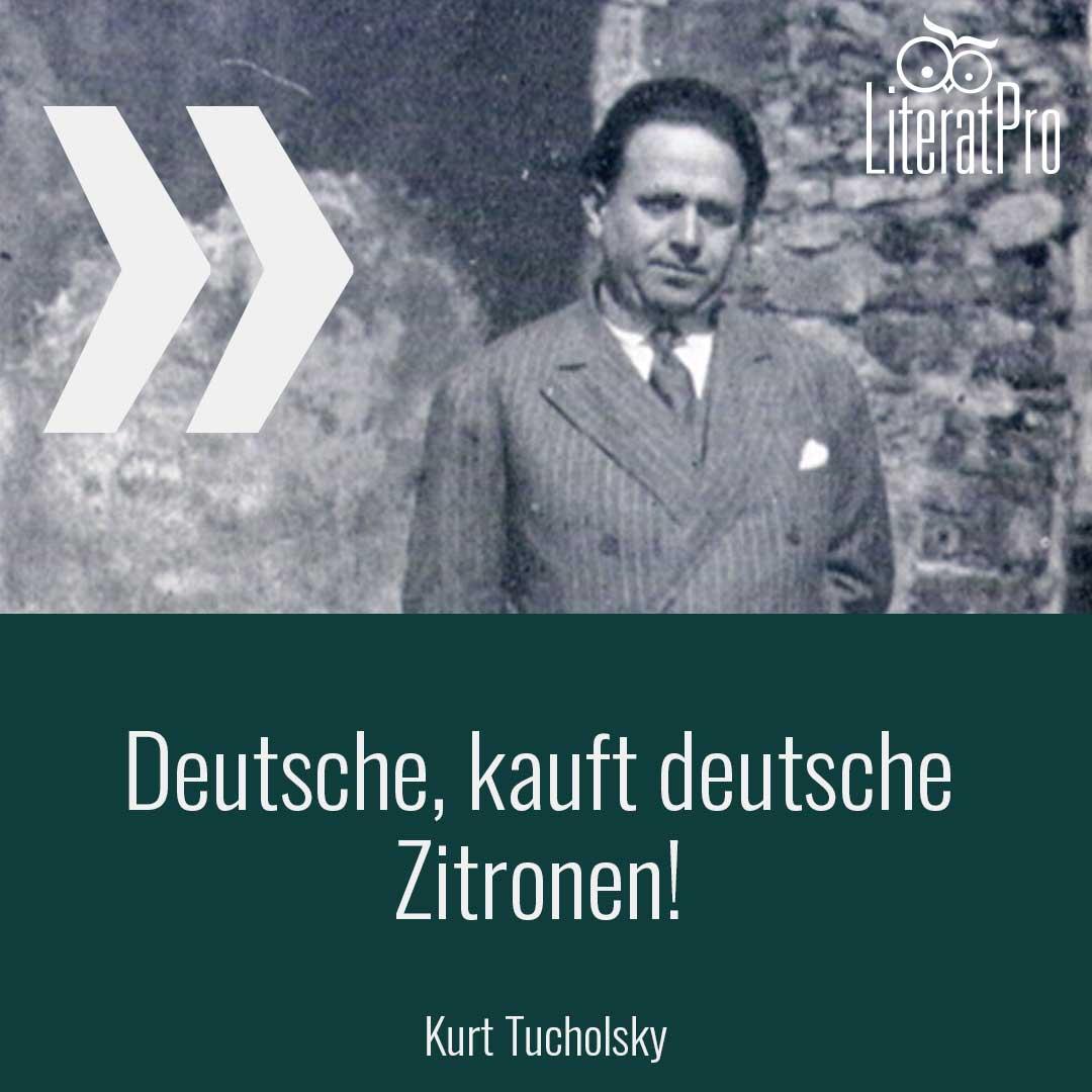 Bild zeigt Kurt Tucholsky und itat Deutsche, kauft deutsche Zitronen