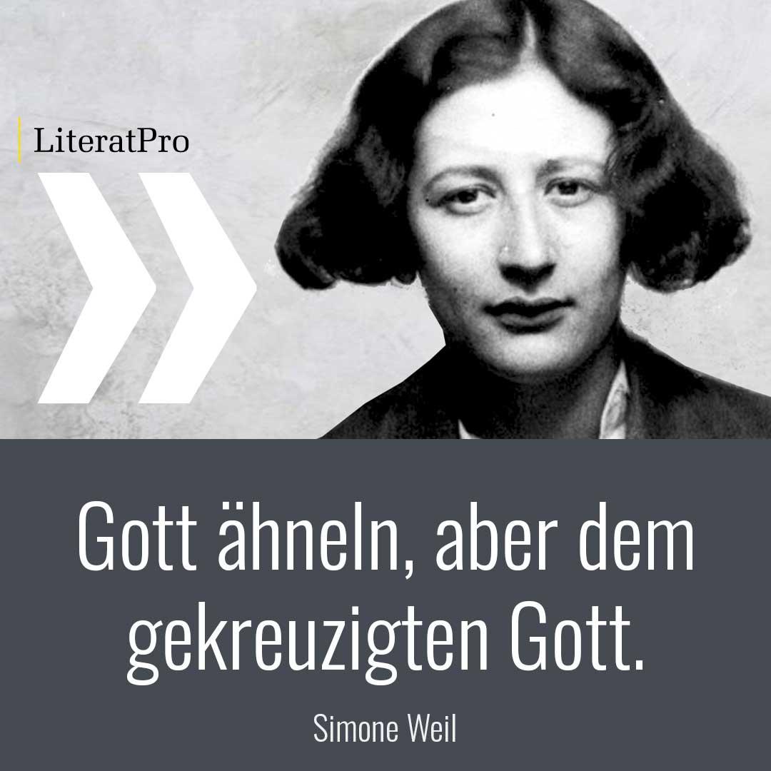 Bild zeigt Simone Weil und Zitat Gott ähneln, aber dem gekreuzigten Gott.