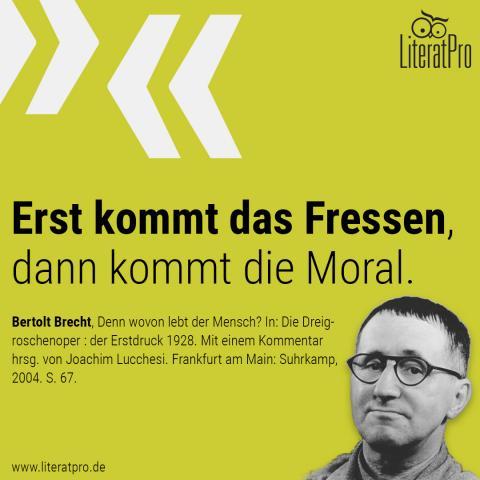 Bild von Bertolt Brecht erst kommt das Fressen dann kommt die Moral