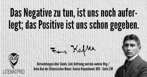Bild von Franz Kafka und Aphorismus - Das Negative zu tun, ist uns noch auferlegt