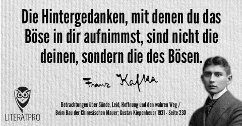 Bild von Franz Kafka und Aphorismus - Die Hintergedanken, mit denen du das Böse in dir aufnimmst