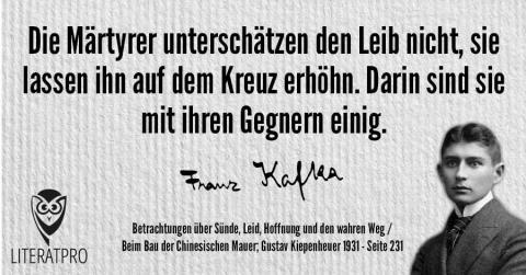 Bild zeigt Franz Kafka und Aphorismus - Die Märtyrer unterschätzen den Leib nicht