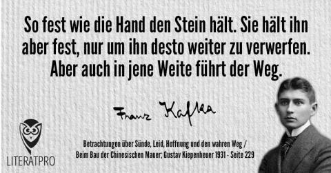 Bild von Franz Kafka und Aphorismus - So fest wie die Hand den Stein hält