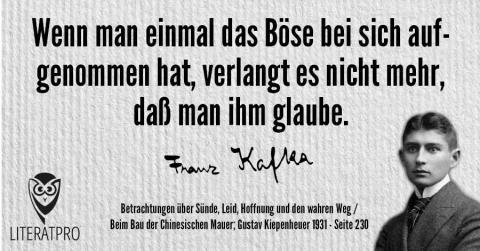 Bild von Franz Kafka und Aphorismus - Wenn man einmal das Böse bei sich aufgenommen hat