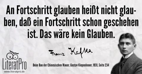Bild von Franz Kafka und Aphorismus - An Fortschritt glauben heißt nicht glauben