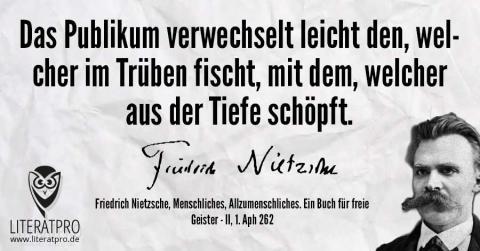 Bild von Friedrich Nietzsche und Zitat - Das Publikum verwechselt leicht den, welcher im Trüben fischt, mit dem, welcher aus der Tiefe schöpft.