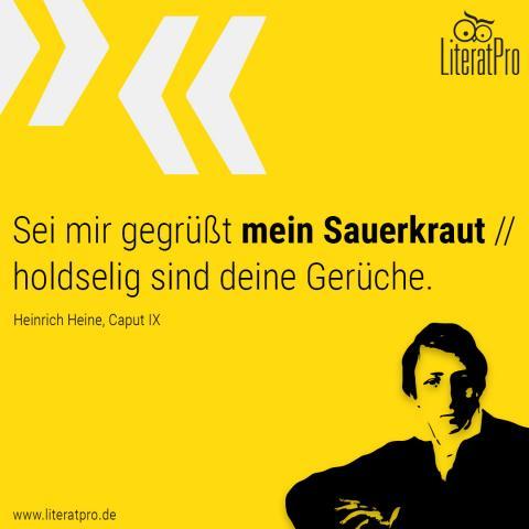 Bild von Heinrich Heine und Zitat Sei mir gegrüßt mein Sauerkraut // holdselig sind deine Gerüche
