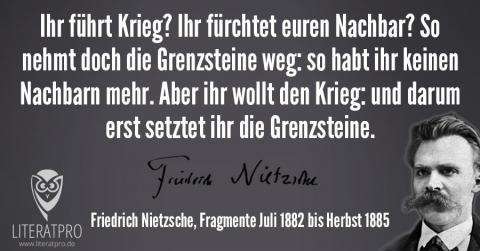Bild zum Zitat Ihr führt Krieg - Friedrich Nietzsche mit Quelle