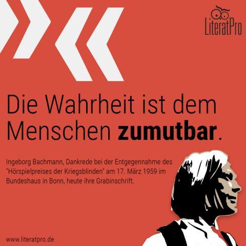 Bild zeigt Ingeborg Bachmann und Zitat Die Wahrheit ist dem Menschen zumutbar.