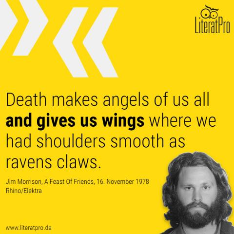Bild von Jim Morrisone und Zitat Death makes angels of us all and gives us wings where we had shoulders smooth as ravens claws.