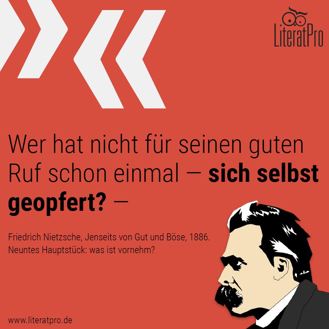 Bild zeigt Friedrich Nietzsche und das Zitat Wer hat nicht für seinen guten Ruf schon einmal — sich selbst geopfert? —
